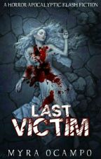 Last Victim (COMPLETED) by Myra1493