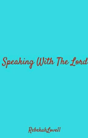 Speaking With The Lord by RebekahLove11