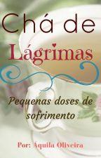 Chá de lágrimas by Eaquila