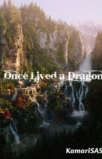 Once Lived a Dragon by annie1loves1you
