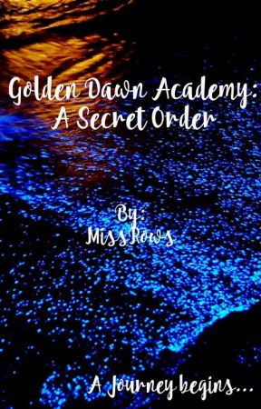 Golden Dawn Academy: A Secret Order by MissRows