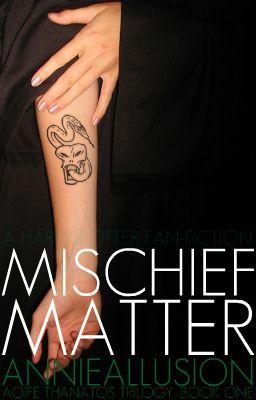Mischief Matter {HP Fan-Fic}