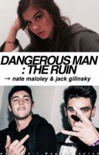 Dangerous Man : The Ruin → n.m & j.g by Magconfanfak