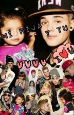 Mi hija y tu. (justin Bieber y tu) by Catatataa