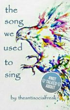 the song we used to sing by theantisocialfreak