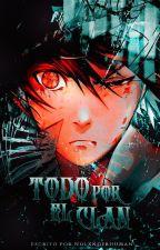 Todo por el Clan (Sasuke y tu) #AnimeAwards by SolCelesteBrisa