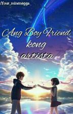 Ang boyfriend kong artista by Your_minenegga