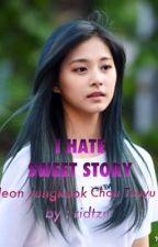 I HATE SWEET STORY (TzuKook) by ridtzu