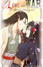Love Or War [HashiramaXMadara] by Serenity_Mihuraru27