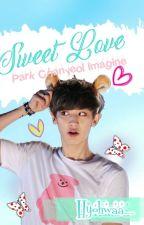 Park Chanyeol imagine [ Sweet Love ] by mi-chiiero