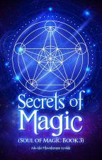 Secrets Of Magic by AdeAlaoOluwaferanmiA