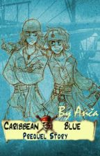 CARIBBEAN BLUE (prequel story) by bethysparrow