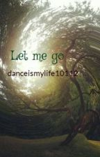 Let me go (Justin Bieber Love story) by danceismylife10112
