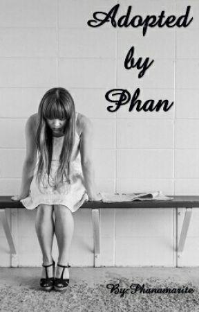 Adopted by Phan by Phanamarite