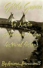Gitche Gumee {a Native American Indian historical fiction} by Anime_Invasion15