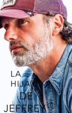 LA HIJA DE JEFFREY |Andrew Lincoln| TERMINADA by clutterfuckandy