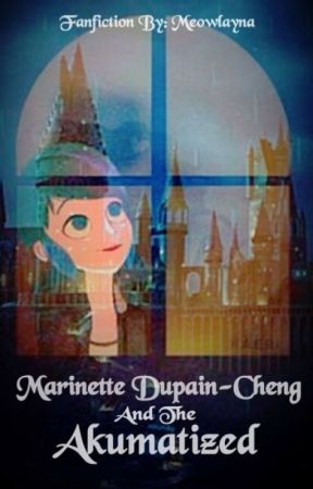 Marinette Dupain-Cheng and the Akumatized   Miraculous