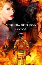 A Prueba de Fuego 🔥 (kaylor) by chikane_hipster207