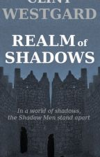 Realm of Shadows by ClintWestgard