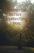 Immortal Series - Protecting you by BieberMatters
