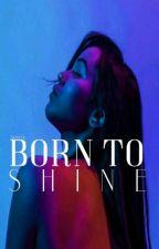 Born To Shine  by Sosyta