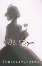 Ms. REYNA ng mga Hugot by ArahMmiC