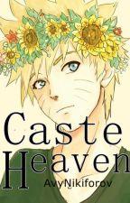 Caste Heaven (SasuNaru version) by AvyNikiforov
