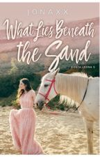 What Lies Beneath the Sand (Costa Leona Series #5) by jonaxx