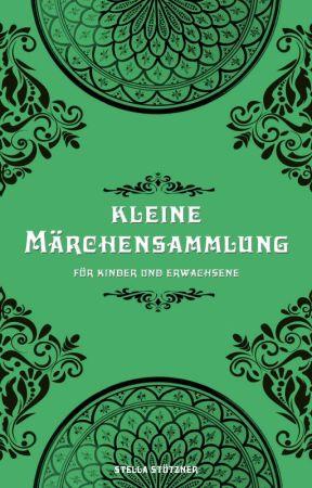 Kleine Märchensammlung by StellaStuetzner