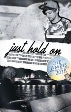 just hold on  by horansuniverse