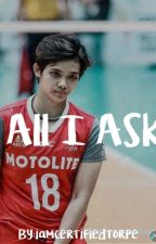 All I Ask(Dianabel) by iamcertifiedtorpe
