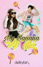 My Banana - [COMPLETED] by dellanisaa