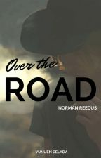 OVER THE ROAD || Norman Reedus || by YunuenCelada