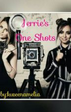 Jerrie : One Shots by kweenamelia