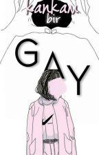Kankam Bir GAY! |Kankam Bir... Serisi1| by pandamsiUnicorn