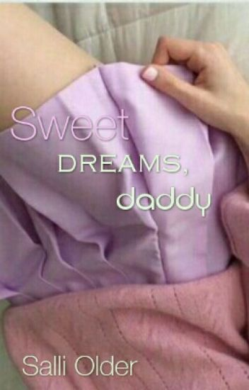 Sweet dreams, Daddy.