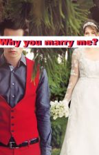 Why You Marry Me? by irbputri
