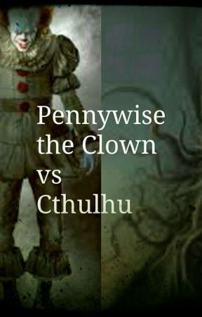 Pennywise the Clown vs Cthulhu. by veronicabrwn