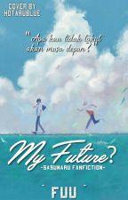 My Future ? by Fuu_Yuu88