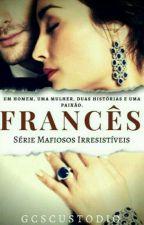 Francês- Série Mafiosos Irresistíveis #3 by GCSCustodio
