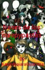 Frases De Los Creepypastas by KarenNaiaraGuarrera