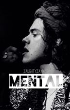 Mental (Harry Styles fanfiction) by zaughtyzayn