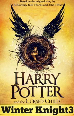 Harry Potter and the Cursed child (ON HOLD) by WinterKnight3