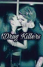 Drug Killers |J.B| |A.G| by LadyMika69