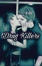 Drug Killers |J.B| |A.G| by LadyMika69