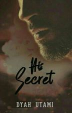 His Secret | Completed by DyahUtami
