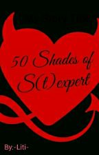 50 Shades of S(t)expert by -Liti-