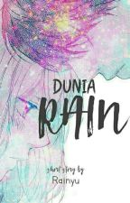 DUNIA RAIN [ COMPLETED ] by Rainyu26