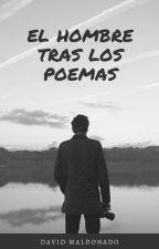 El hombre tras los poemas by DavidMaldonadoFernan