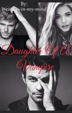 Daughter of a vampire by Writings-in-my-mind
